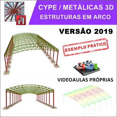Curso Cype / Metalicas 3D 2019/2020 Galpão em Arco