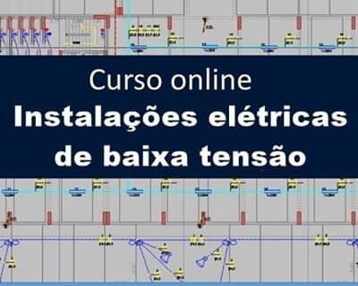 Curso Projeto de Instalações Elétricas em Baixa Tensão (Teoria e Prática)