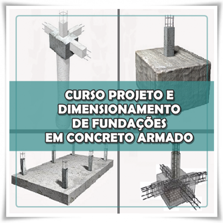 Curso Projeto e Dimensionamento de Fundações em Concreto Armado – Cálculo Manual